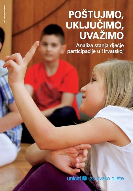 Poštujmo, uvažimo, uključimo - analiza stanja dječje participacije u Hrvatskoj (2017.)