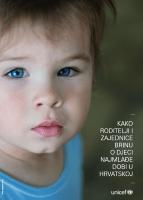 Kako roditelji i zajednice brinu o djeci najmlađe dobi u Hrvatskoj (2013.)