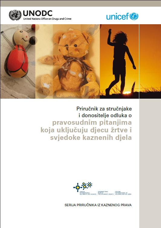 Priručnik za stručnjake i donositelje pravosudnih odluka u pitanjima koja uključuju djecu žrtve ili svjedoke kaznenih djela (2014.)
