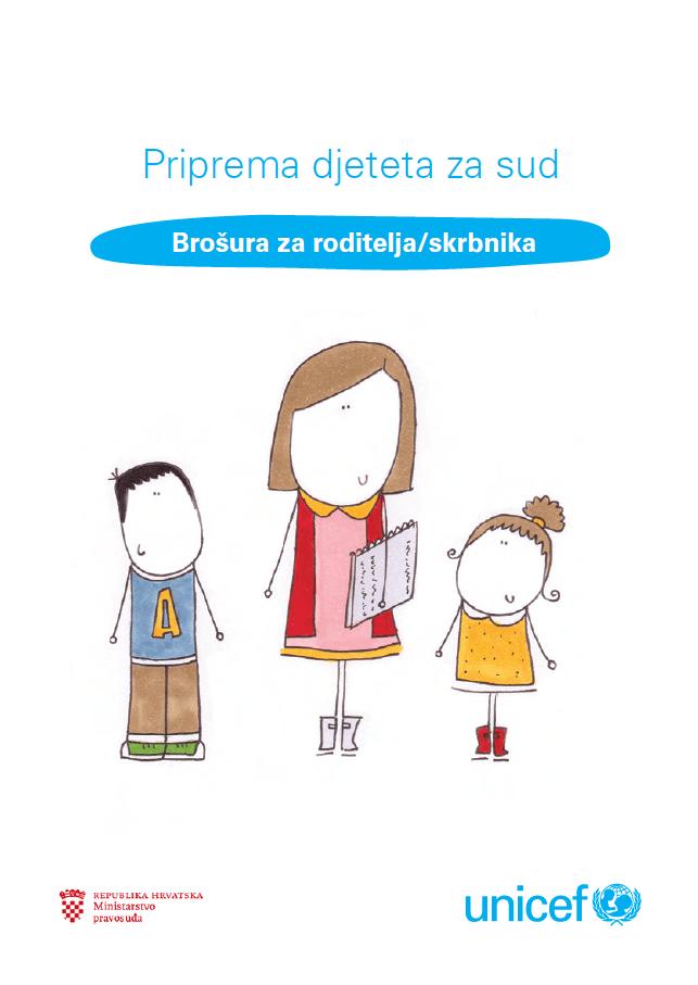 Priprema djeteta za sud - brošura za roditelje/skrbnike (2016.)